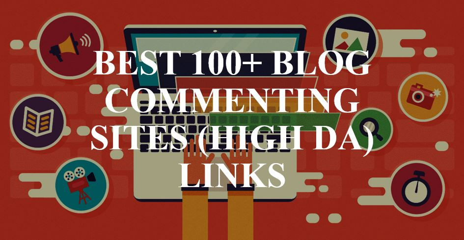 Best 100+ blog commenting sites (high DA) links