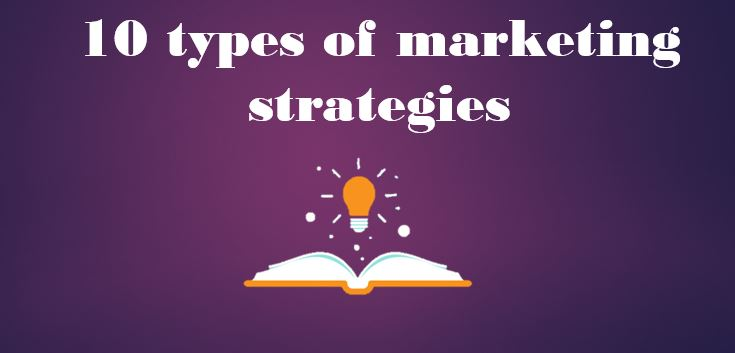 10 types of marketing strategies