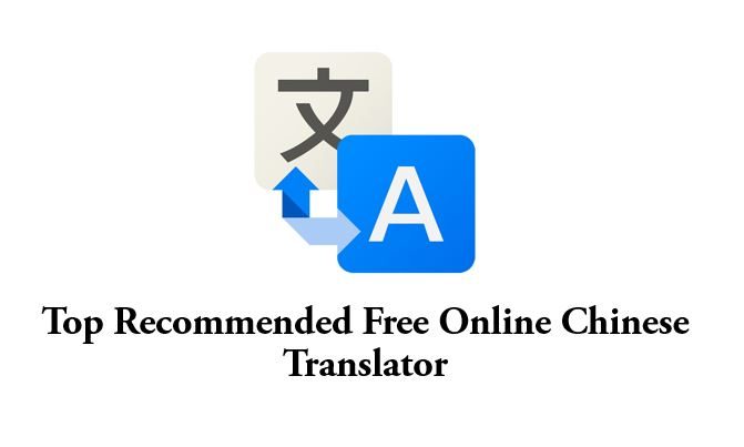 Top recommended free online chinese translator