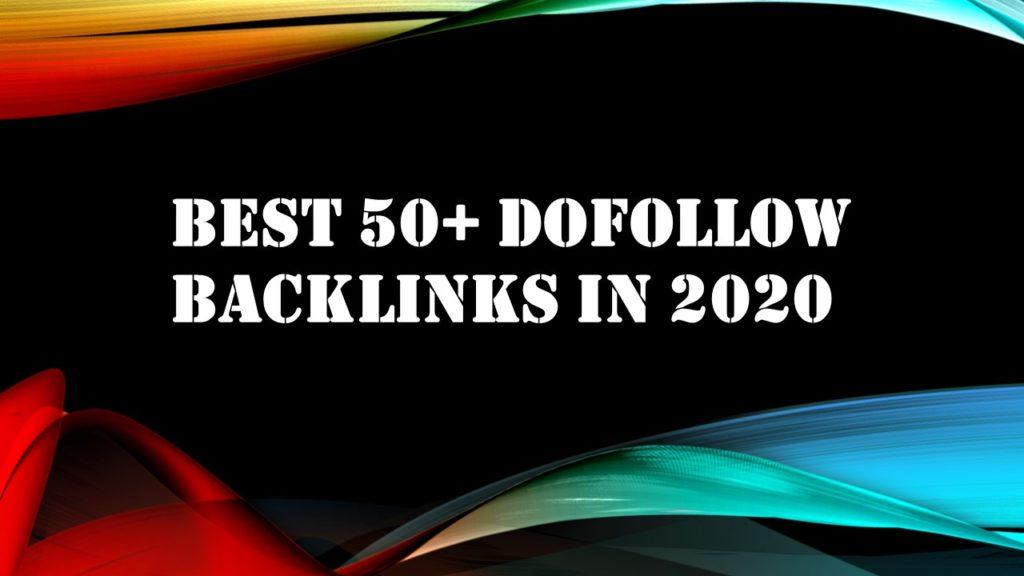 Best 50+ Dofollow Backlinks in 2020
