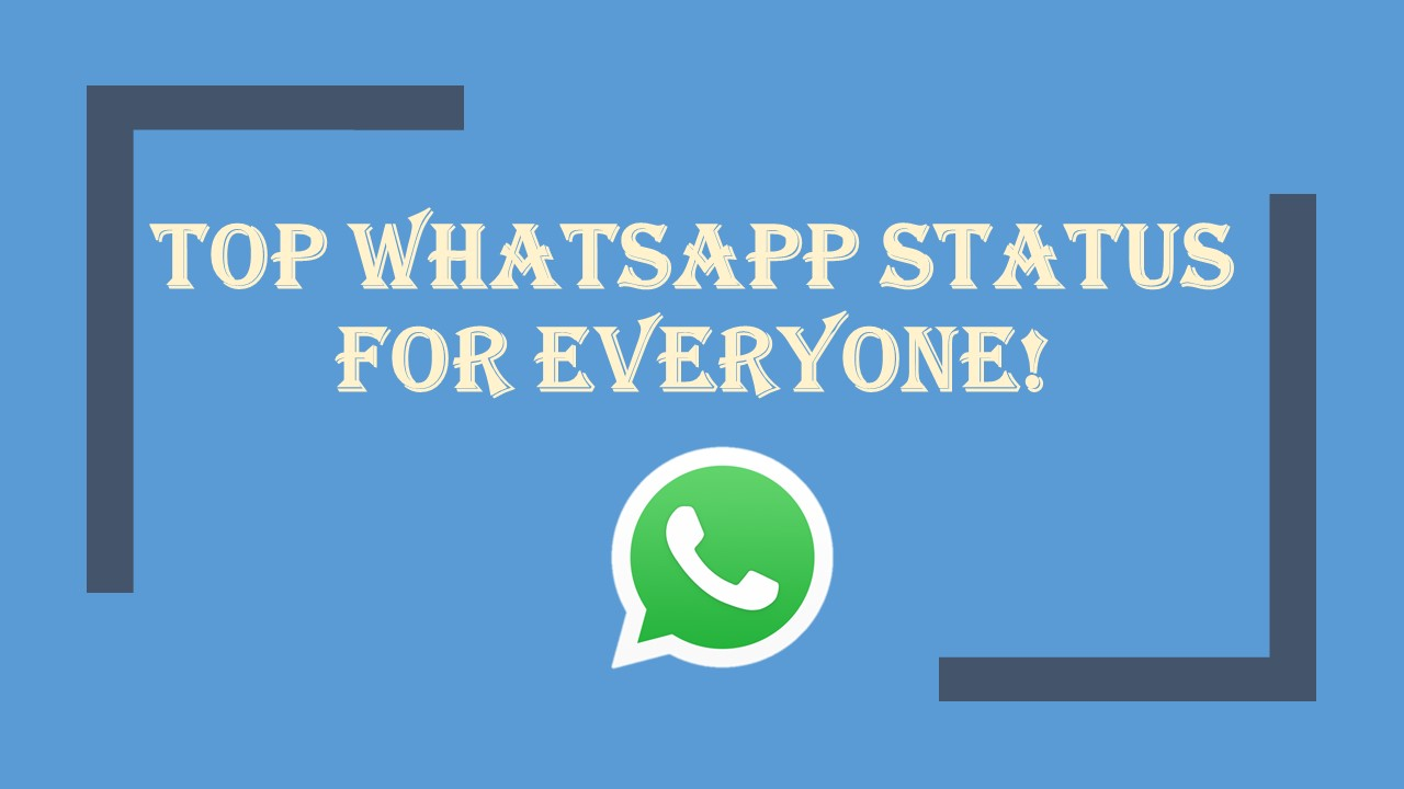 TOP Whatsapp status for everyone!
