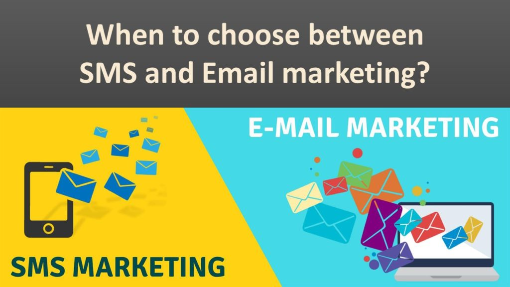 When to choose between SMS and Email marketing?