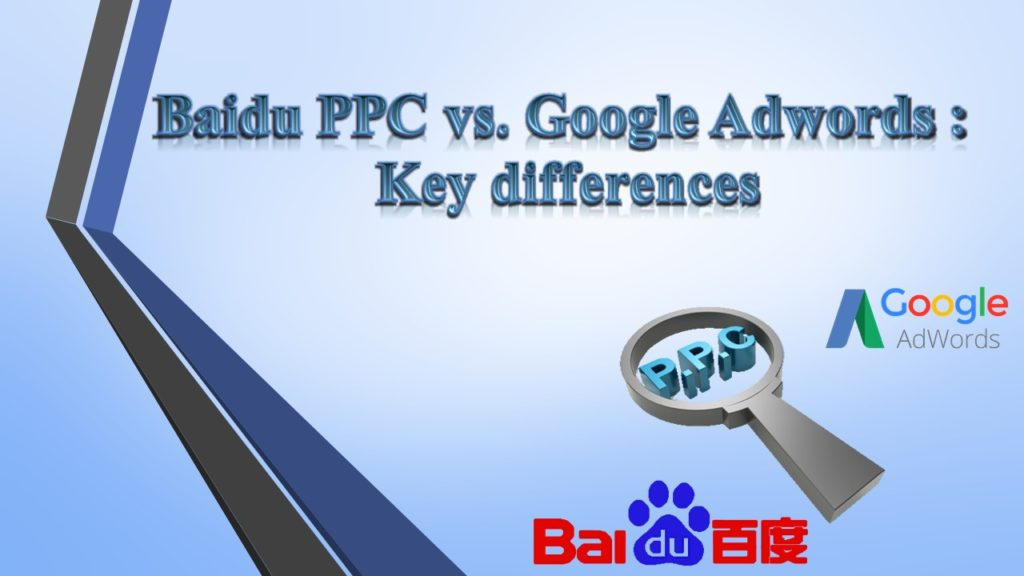 Baidu PPC vs. Google Adwords : Key differences