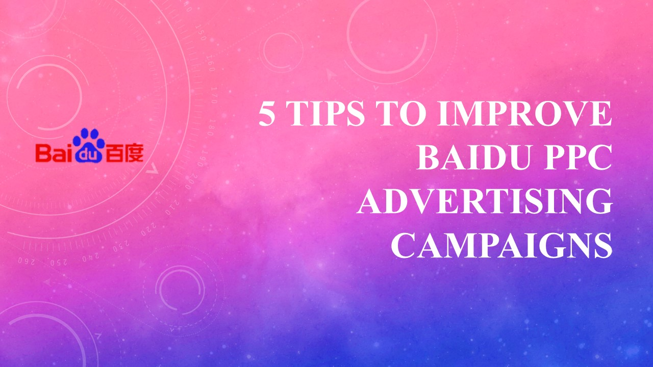 5 tips to improve Baidu PPC advertising campaigns