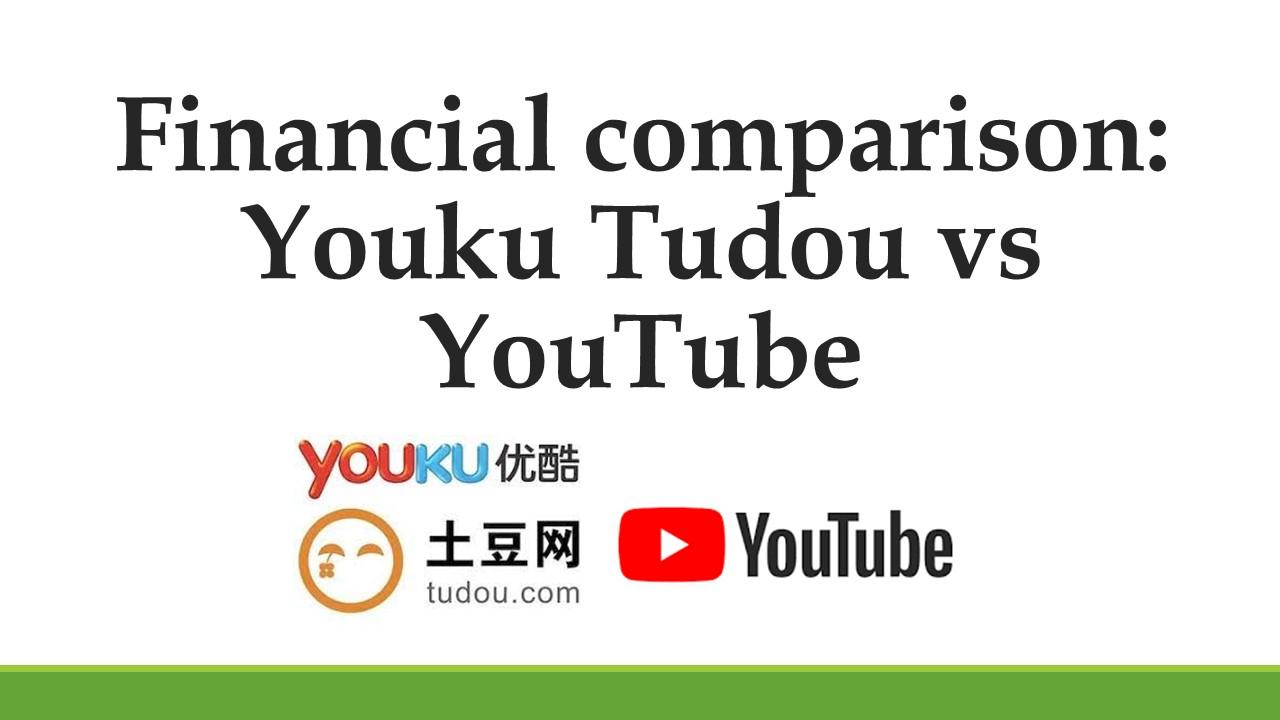 Financial comparison: Youku Tudou vs YouTube
