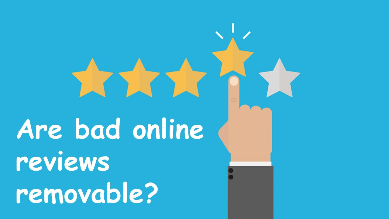 Are bad online reviews removable?