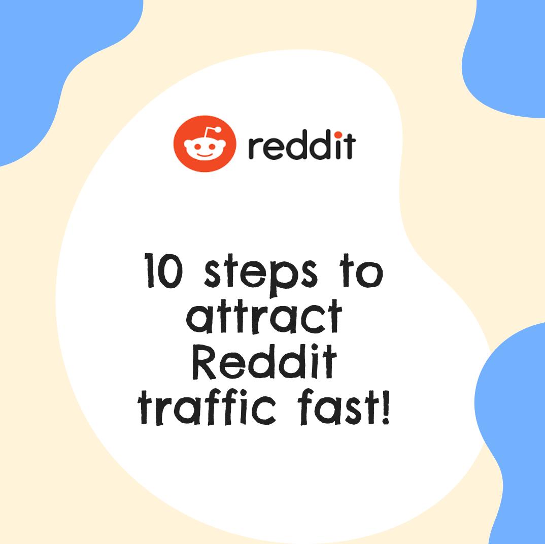 10 steps to attract Reddit traffic fast!