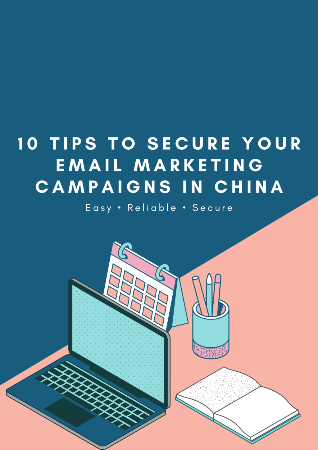 10 tips to secure your email marketing campaigns in China