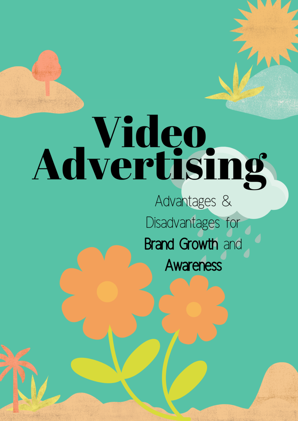 Video advertising: Advantages and disadvantages for brand growth and awareness
